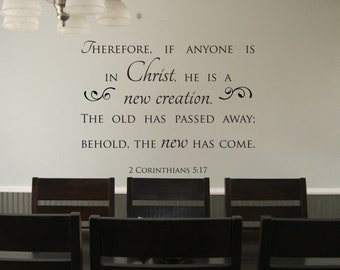 "Vinyl Decal of ""Therefore, if anyone is in Christ, he is a new creation... 2 Corinthians 5:17"""
