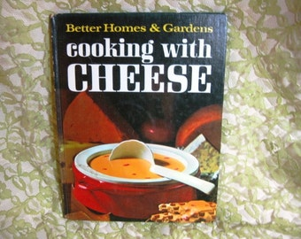 Better Home and Gardens Cooking with Cheese Great,Gifts under 25 dollars, Vintage cookbook