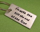 Captain America - I'm with you 'til the end the line - A  Hand Stamped Keychain in Aluminum or Copper