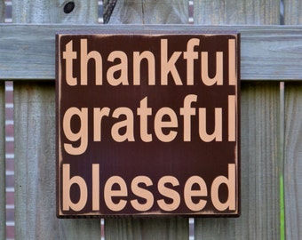 Thankful Grateful Blessed, Thanksgiving Decor, Fall sign, Custom Wood Sign, Home Decor, Wall Art