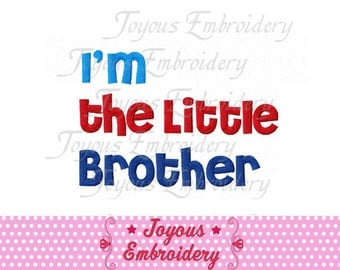 Instant Download I'm The Little Brother Embroidery Design NO:1540