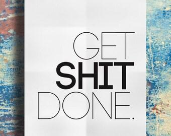 Get Shit Done Typography Print Poster Inspirational Motivational Digital Download
