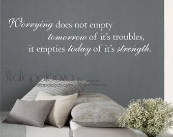 Inspirational Wall Quote - Worrying does not empty tomorrow wall decal - vinyl wall decal - strength wall decal