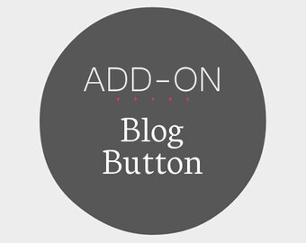 Blog Button - Add-On to a Premade Design