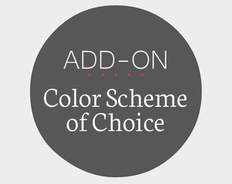 Color Scheme of Choice - Add-On to a Premade Design
