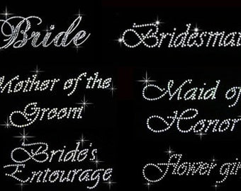 CHOOSE Bridal rhinestone iron on transfer hotfix bling DIY- Bride, Bridesmaid, maid of honor, Matron of honor, Flower girl, and etc
