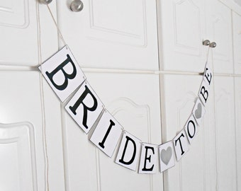 FREE SHIPPING, Bride To Be banner, Bridal shower banner, Engagement party decoration, Wedding sign, Photo prop, Bachelorette party, Silver