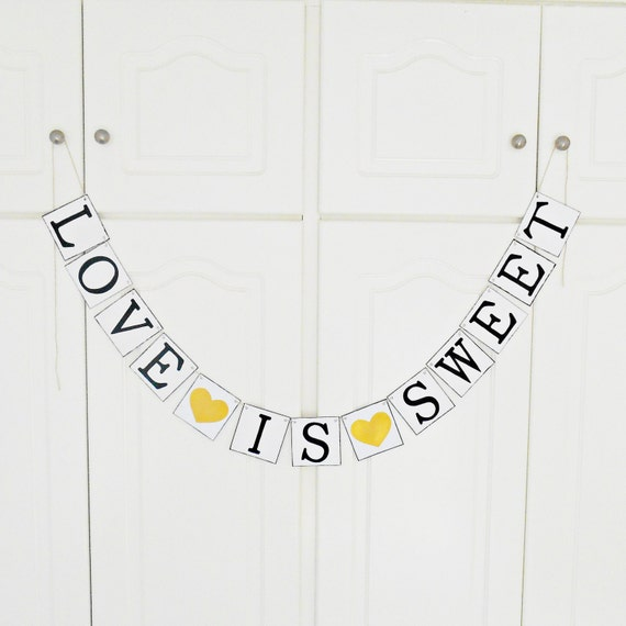 FREE SHIPPING, Love is Sweet - Bridal shower banner, Wedding banner, Engagement party decor, Wedding signs, Bachelorette party decor, Gold