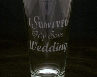 I Survived My Sons Wedding Beer Glass Grooms father, grooms mother, wedding glass