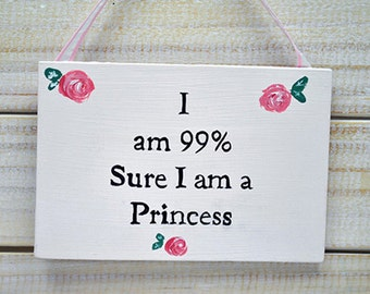 Shabby Chic Sign - 99% Princess
