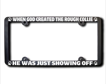 When God Created The Rough Collie License Plate Frame (T) USA