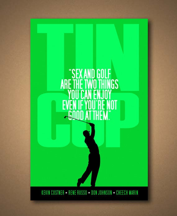 Golf Quotes From Movies: TIN CUP Movie Sex And Golf Quote Poster By ManCaveSportsSigns