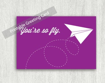 Printable You're So Fly Card