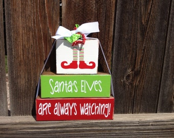 Christmas wood stacker blocks- Santa's Elves are Always Watching