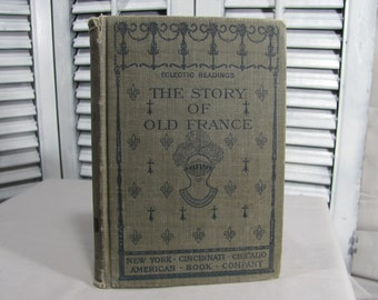 1910 The Story of France H.A. Grueber Eclectic School Readings Antique Green Hardcover Book Illustrated EX-LIB Antique Education High School