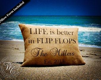 Life is Better in Flip Flops Pillow, Beach House Decor, Beach House Pillow, Personalized BURLAP PILLOW, Family Name Pillow