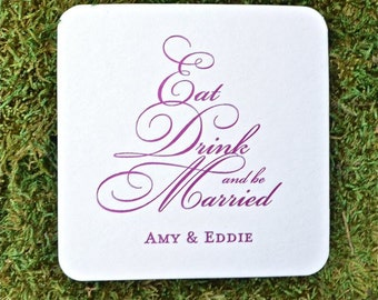 "Personalized ""Eat, Drink and Be Married"" Coasters, Wedding Coasters, Reception, Paper Goods, Custom Coasters, Drink Coasters"
