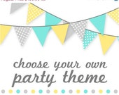 ON SALE Choose  Your Own Theme Complete Party Package custom for Stephanie