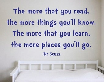 Dr Seuss Quote Sign Vinyl Decal Sticker wall lettering suess The more that you read the more places you will go learn know soos kids books