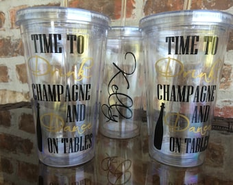 Drink Champagne & Dance on Tables Bachelorette Party Tumbler