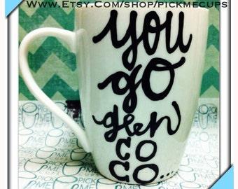 You go glen coco Gretchen wieners mean girls hilarious mug. Mean girls coffee cup. You go glen co co