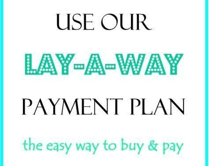 Layaway Payment Plan / Down Payment / Monthly Installment