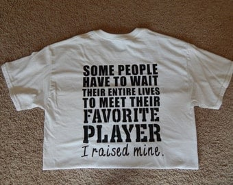 "Football Mom Tee~Shirt  -Handmade ""I raised Mine"" Shirt"