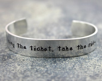 Graduation Gift / Graduate Gift / Buy the Ticket, Take the Ride Bracelet / Custom Hand Stamped Aluminum Bracelet / Hunter S. Thompson /