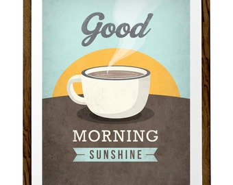 "Coffee print ""Good morning sunshine"" Love print Coffee poster Coffee art Kitchen art love poster wall art decor retro print typographical UK"