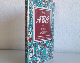 "Vintage 1957 Cookbook: ""The ABC of Wine Cookery"", Decorations by Ruth McCrea"