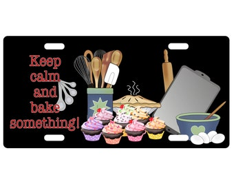 Standard Size Metal license plate-Keep Calm and Bake Something
