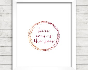 8x10 INSTANT DOWNLOAD - Here Comes The Sun - The Beatles Lyrics - Art Print - Home & Nursery Decor - Typography