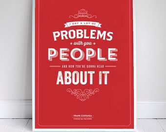 I've Got a lot of Problems with you People - Seinfeld Print - Festivus - Costanza - Christmas - 11x17""