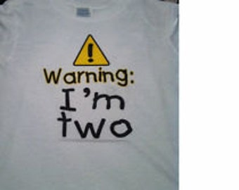 Warning I'm two ( or any age) Birthday Shirt for kids boy / girl / age 2 funny t-shirt tee shirt