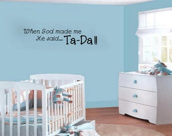 "When God Made Me-adorable nursery Wall Decal (24"" X 7"")"