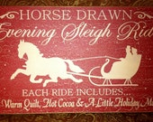 Solid wood Christmas Horse Drawn Evening Sleigh Rides sign. - RusticRiverPrimitive