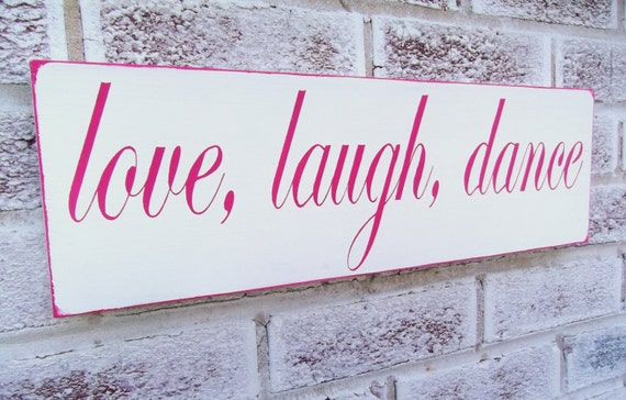Love laugh dance sign little girl 39 s room by for Signs for little girl rooms