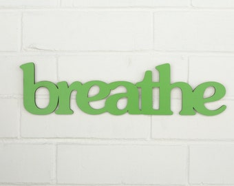 Breathe Wooden Sign GREEN