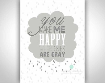 DIY 8x10 You Make Me Happy When Skies Are Gray Wall Printable