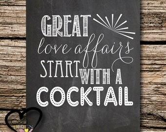 Wedding Alcohol Bar Decor Great Love Affairs Start With A Cockatil Funny Wedding Sign Cocktail Hour