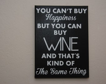 Wine decor - Wino art - Wine art - Funny wine sign - You can't buy Happiness - but you can buy wine - Wine bottle - canvas wall art