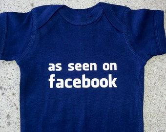 As seen on facebook onesie or tee