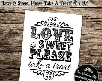 """Instant Download- Printable PDF JPEG DIY White Wedding Sign: """"Love Is Sweet, Please Take A Treat!"""" 8"""" x 10"""""""