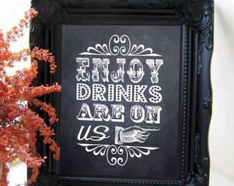"Instant Download- Printable JPEG DIY Chalkboard Wedding Sign: ""Enjoy Drinks Are On Us"" 8"" x 10"""