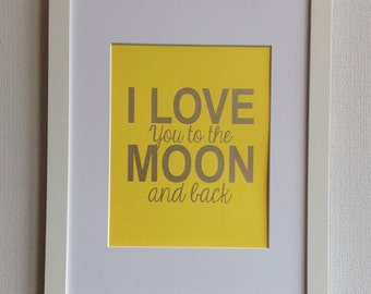 "Nursery Silver quote print ""I love you to the moon and back"" 8x10 Silver on canary yellow"