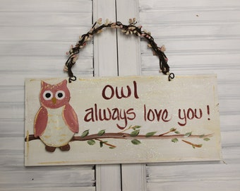 Owl Always Love You Hand Painted Wood Sign