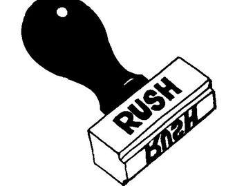 Please RUSH my order!!!