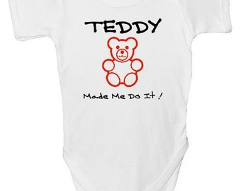 Funny Baby Grow - 'TEDDY Made me Do It !' with free P&P  Made from 100% Soft Natural Cotton.