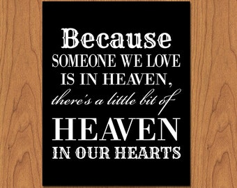 Someone We Love is in Heaven, Always in Our Hearts, Black and White Wall Decor, Remembrance Wall Art, Loved Ones, Sympathy Gift 8x10 (40-2)