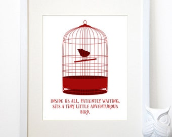 An Adventurous Bird - Inspirational Quote Print - Whimsical Poster - Caged Bird - Various Sizes
